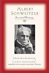 Albert Schweitzer: Essential Writings (Modern Spiritual Masters)