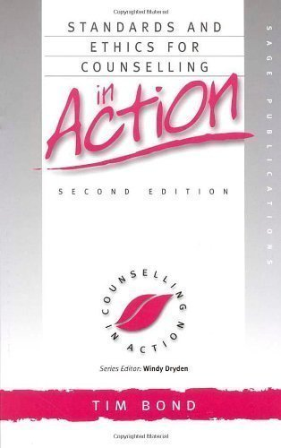 Standards and Ethics for Counselling in Action (Counselling in Action series) 2nd (second) Edition by Bond, Tim published by SAGE Publications Ltd (2000)