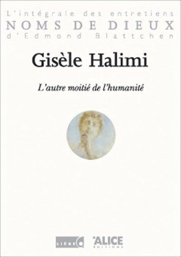 Gisèle Halimi, moitié humanité