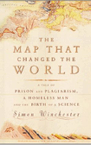 The Map That Changed the World: The Tale of William Smith and the Birth of a Science by Simon Winchester (5-Jul-2001) Hardcover