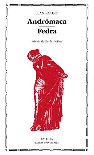 Andrómaca; Fedra (Letras Universales) por Jean Racine