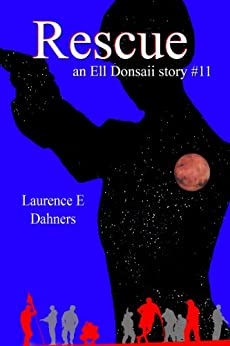 Rescue (an Ell Donsaii story #11) (English Edition) par [Dahners, Laurence]