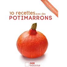 10 recettes avec des potimarrons (Dans mon placard t. 7) (French Edition)