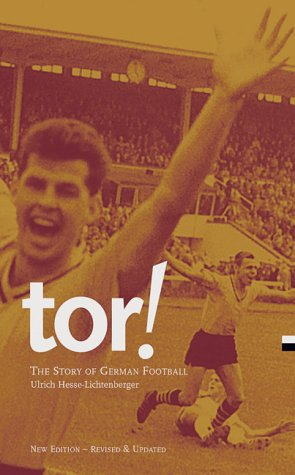 Tor!: The Story of German Football por Ulrich Hesse-Lichtenberger