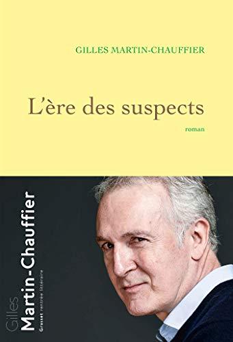 L'Ère des suspects: roman par Gilles Martin-Chauffier