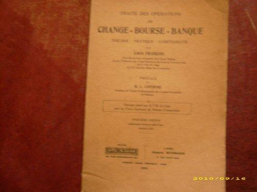 Traité des opérations de change, bourse, banque par FRANCOIS Louis