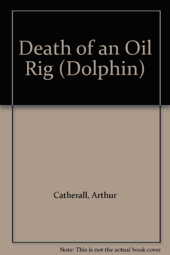 Death of an oil rig