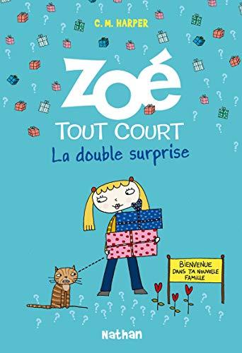 Zoé tout court: La double surprise (6)