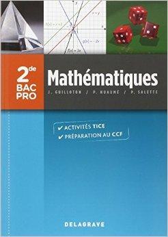 Mathématiques 2e Bac Pro de Pierre Salette,Joël Guilloton,Patrick Huaumé ( 27 mars 2013 )