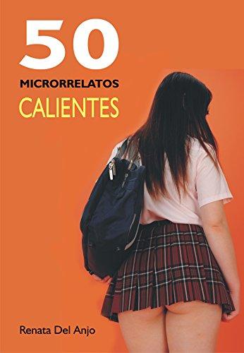 50 Microrrelatos calientes por Renata Del Anjo