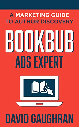 BookBub Ads Expert: A Marketing Guide to Author Discovery ...