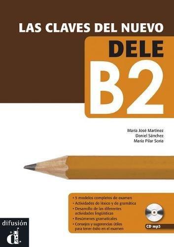 LAS Claves Del Nuevo Dele: Libro + B2