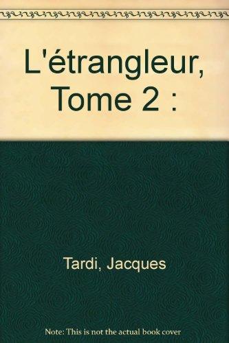 Journal de Tardi, tome 2 : L'etrangleur