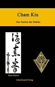 Cham Kiu - Das Suchen der Brücke: Die zweite Form des Lo Man Kam Wing Chun Systems