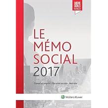 Le Mémo Social 2017: Travail et emploi - Sécurité sociale - Retraite