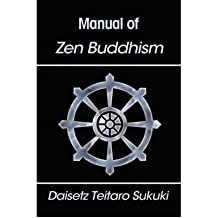 [Manual of Zen Buddhism [ MANUAL OF ZEN BUDDHISM ] By Suzuki, Daisetz Teitaro ( Author )Jan-01-2007 Paperback