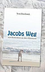 Jacobs Weg: von Südindien an den Elbstrand
