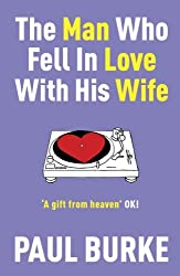 By Paul Burke The Man Who Fell in Love with His Wife (New edition) [Paperback]