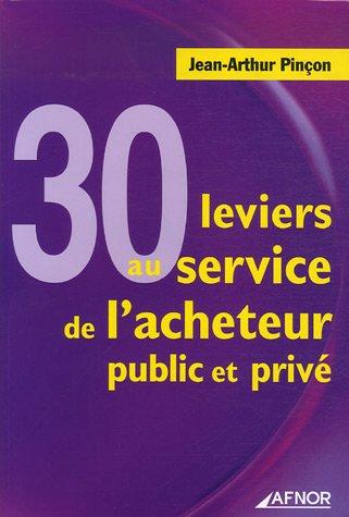 30 leviers au service de l'acheteur public et privé par Jean-Arthur Pinçon