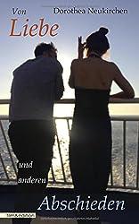 Von Liebe und anderen Abschieden: Fünfzehn Geschichten