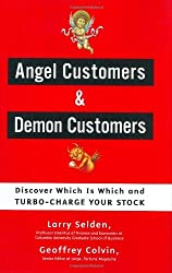 Angel Customers and Demon Customers: Discover Which is Which and Turbo-Charge Your Stock by Larry Selden (2003-06-02)