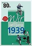 Wir vom Jahrgang 1939 - Kindheit und Jugend (Jahrgangsbände): 80. Geburtstag - Wieland Lehmann