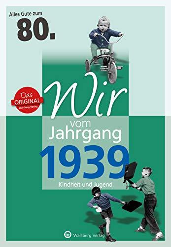 Wir vom Jahrgang 1939 - Kindheit und Jugend (Jahrgangsbände): 80. Geburtstag