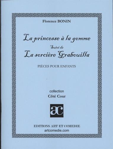 La princesse à la gomme suivi de La sorcière Grabouilla