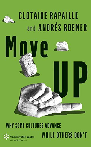 Move UP: Why Some Cultures Advance While Others Don't by Clotaire Rapaille (2015-07-15)
