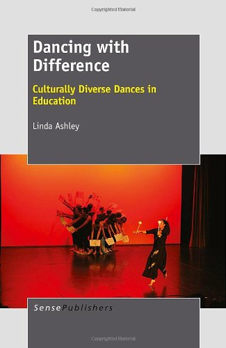Dancing with Difference: Culturally Diverse Dances in Education por Linda Ashley