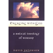 Engaging with God: A Biblical Theology of Worship