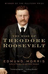 The Rise of Theodore Roosevelt (Modern Library) by Edmund Morris (13-Dec-2001) Paperback