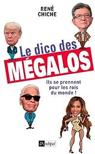 Le dico des mégalos par René Chiche