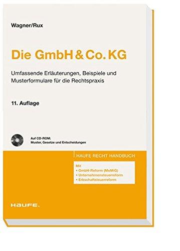 Die GmbH & Co.KG: Das Praktikerwerk in der 11. Auflage! (Haufe Recht-Handbuch)