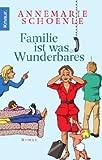Familie ist was Wunderbares: Roman bei Amazon kaufen