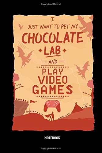 Chocolate Lab | Notebook: Chocolate Lab & Video Games - Lined Choco Labrador Retriever Notebook / Journal - Great Accessories & Gamer Gift Idea for Brown Lab Owner & Lover. -