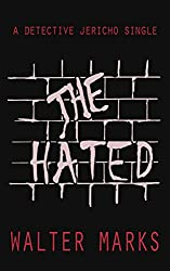 The Hated: A Detective Jericho Single (The Detective Jericho series Book 3)