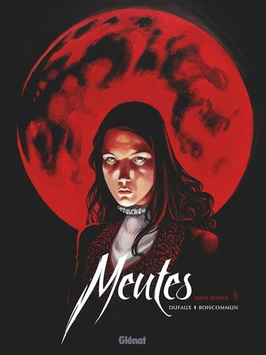 Meutes - Tome 02 : Lune Rouge 2/2