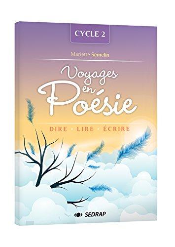 Voyages en poésie Cycle 2 : Dire, lire, écrire