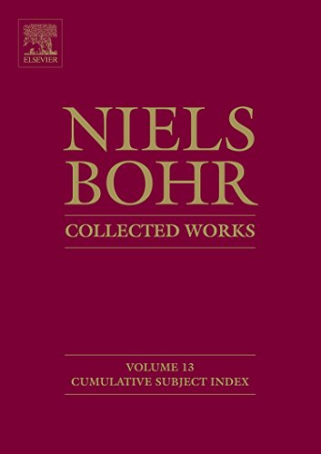 13: Niels Bohr - Collected Works: Cumulative Subject Index