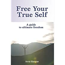 Free Your True Self (English Edition)