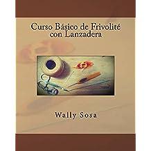 Curso Basico de Frivolite con Lanzadera (Spanish Edition)