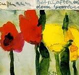 Botschaften aus dem Garten: Garten- und Blumenbilder - Klaus Fußmann