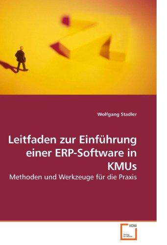 Leitfaden zur Einführung einer ERP-Software in KMUs: Methoden und Werkzeuge für die Praxis
