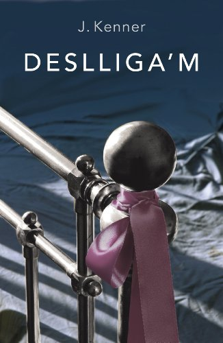 Deslliga'm (Catalan Edition) por J. Kenner