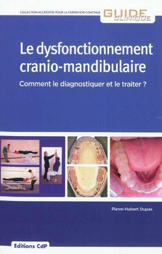 Le dysfonctionnement cranio-mandibulaire: Comment le diagnostiquer et le traiter?