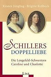 Schillers Doppelliebe: Die Lengefeld-Schwestern Caroline und Charlotte