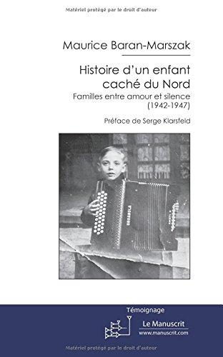 Histoire d'un enfant caché du Nord: Familles entre amour et silence (1942-1947)