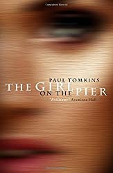 The Girl on the Pier by Paul Tomkins (2014-11-06)