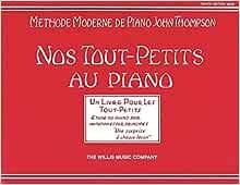 Nos touts petits au piano methode moderne de piano thompson    Broché – 1 janvier 2000